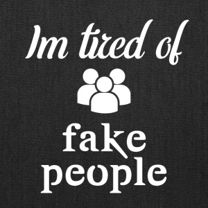 I'm tired of fake people - Tote Bag