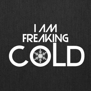 I am freaking cold - Tote Bag