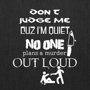 Don't judge me cuz I'm quiet - Tote Bag