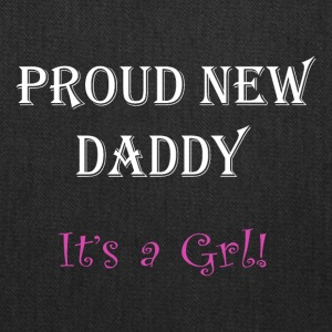 Proud New Daddy Its a Girl - Tote Bag