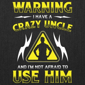 Warning Crazy Uncle! Funny! - Tote Bag