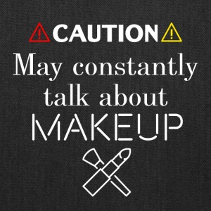 May constantly talk about makeup - Tote Bag