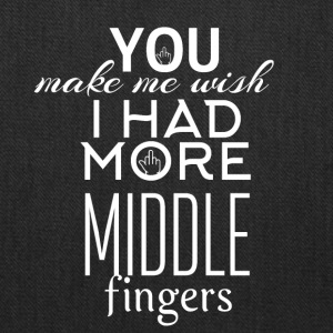 You make me wish I had more middle fingers - Tote Bag