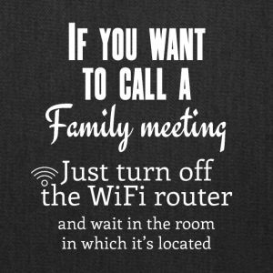 If you want to call a family meeting - Tote Bag