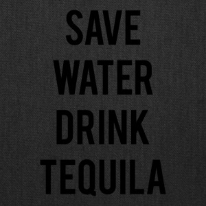 SAVE WATER DRINK TEQUILA - Tote Bag