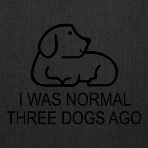 I was normal three dogs ago - Tote Bag