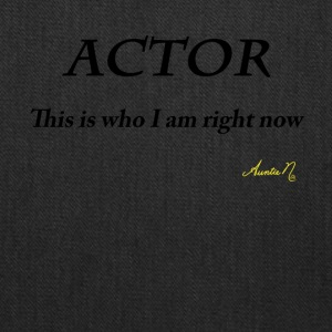 0071 ACTOR: This is who I am right now - Tote Bag
