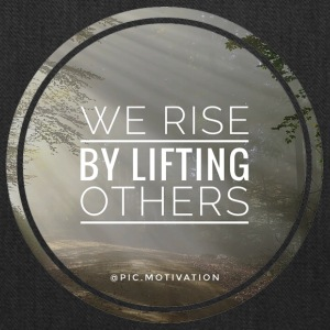 rise by lifting others - Tote Bag