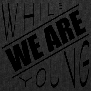 While we are young - Tote Bag
