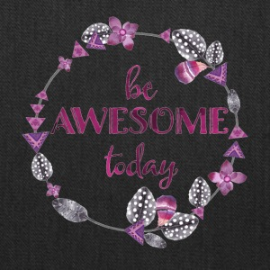 Be awesome today - Tote Bag