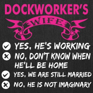 Dockworkers Wife Yes Hes Working - Tote Bag