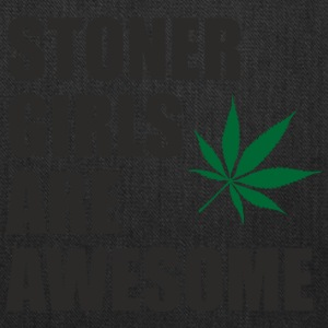 STONER GIRLS ARE AWESOME!!! ❤ - Tote Bag
