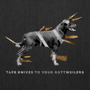 Tape knives to your Rottweilers - Tote Bag