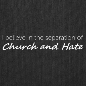 Church and Hate - Tote Bag