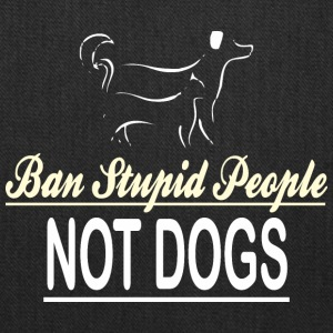 Ban Stupid People Not Dogs - Tote Bag