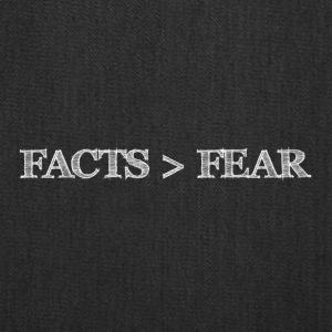 Facts are greater than Fear - Tote Bag