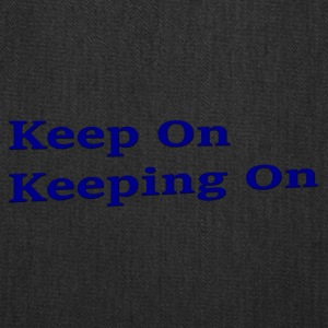 Keep On Keeping On - Tote Bag