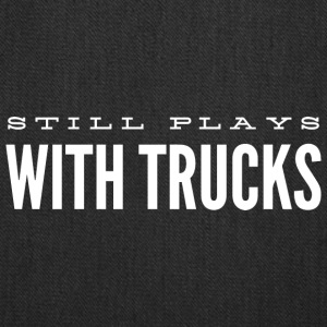 Still Plays with Trucks - Tote Bag