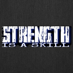 Strength is a skill - Tote Bag