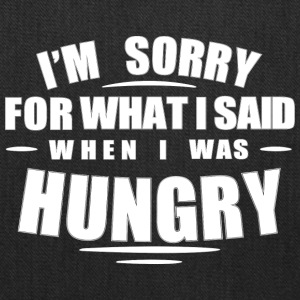 What I Said When I Was Hungry - Tote Bag