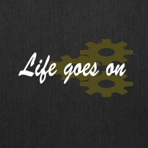 life goes on - Tote Bag