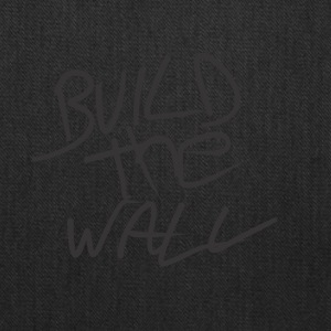 Build the wall - Tote Bag
