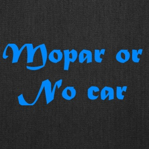 Mopar or No car - Tote Bag
