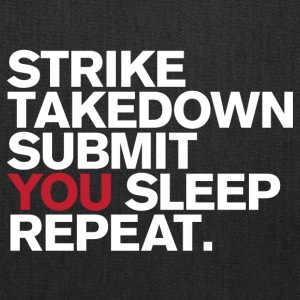 Strike.Takedown.Submit.You Sleep.Repeat - Tote Bag