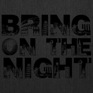 BRING ON THE NIGHT T Shirt - Tote Bag
