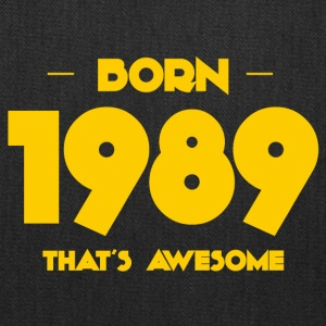 Born 1989, that's awesome - Birthdays - Tote Bag