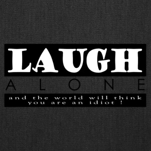 Laugh Alone - Tote Bag