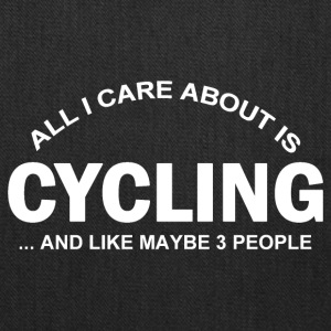 All I Care about is CYCLING - Tote Bag