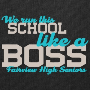 We Run This School Like A Boss Fairview High Senio - Tote Bag
