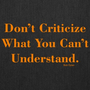 Don't Criticize - Tote Bag
