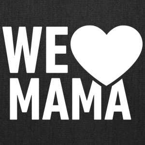 we love mama! Mum! Mommy! - Tote Bag