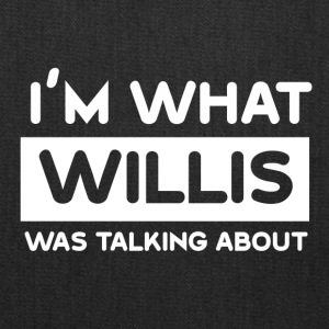 What Willis was talking about - Tote Bag