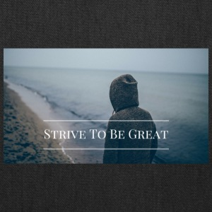 Strive To Be Great - Tote Bag