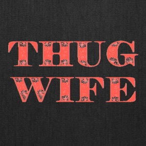 THUG WIFE - Tote Bag