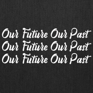 Our Future Our Past - Tote Bag