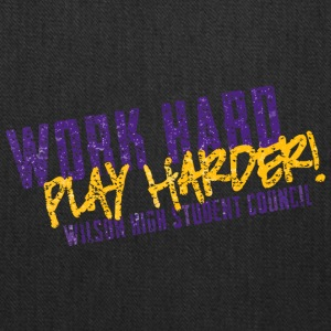 Work Hard Play Harder Wilson High Student Council - Tote Bag