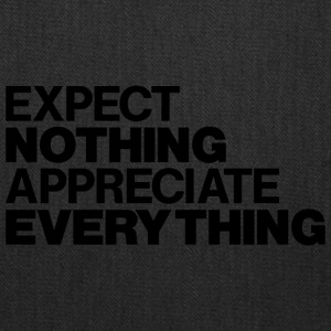 EXPECT NOTHING APPRECIATE EVERYTHING - Tote Bag