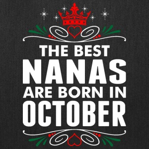 The Best Nanas Are Born In October - Tote Bag