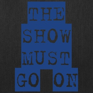 The Show Must Go On - Tote Bag