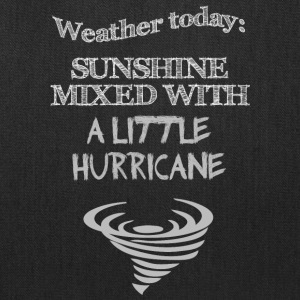 Funny Quote: Weather Today - Tote Bag