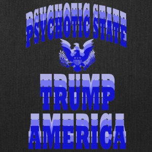 TRUMPPSYCHOTIC STATE - Tote Bag