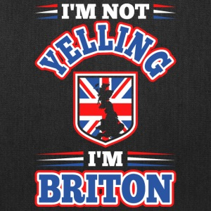Im Not Yelling Im Briton - Tote Bag
