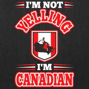 Im Not Yelling Im Canadian - Tote Bag