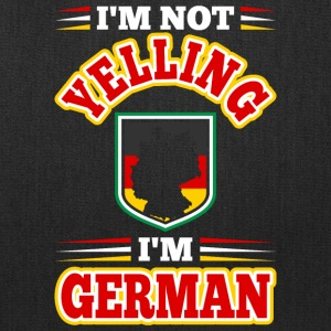 Im Not Yelling Im German - Tote Bag