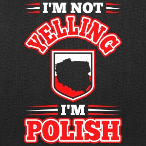 Im Not Yelling Im Polish - Tote Bag