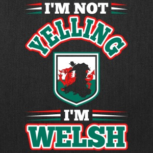 Im Not Yelling Im Welsh - Tote Bag